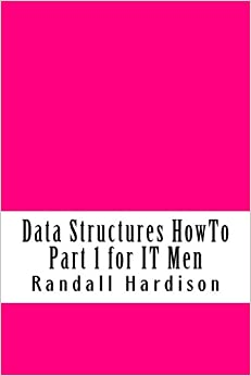 Data Structures HowTo Part 1 for IT Men