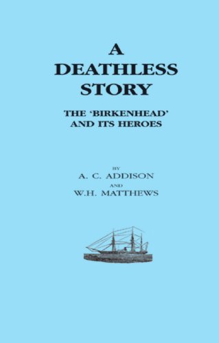 Deathless Story. The Birkenhead And Its Heroes: Deathless Story. The Birkenhead And Its - Stores Birkenhead