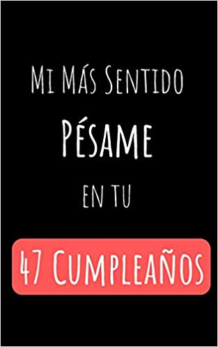 Amazon.com: Mi Más Sentido Pésame en tu 47 Cumpleaños ...