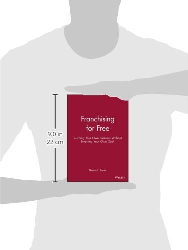 Franchising for Free: Owning Your Own Business Without Investing Your Own Cash