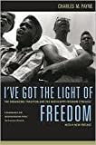 I've Got the Light of Freedom: The Organizing Tradition and the Mississippi Freedom Struggle, With a New Preface 2nd (second) edition
