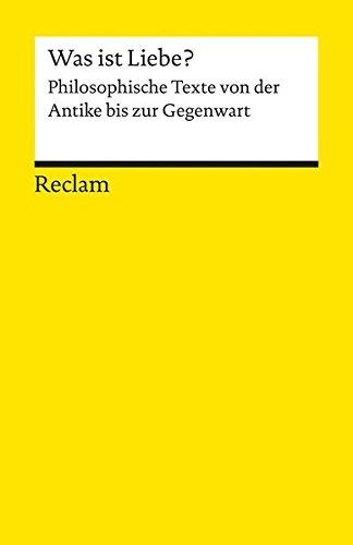 Was ist Liebe?: Philosophische Texte von der Antike bis zur Gegenwart (Reclams Universal-Bibliothek) Taschenbuch – 11. November 2015 Martin Hähnel Philipp jun. GmbH Verlag