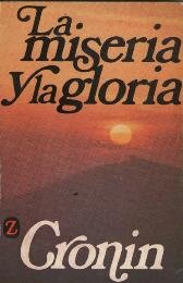 La Miseria y La Gloria (Spanish Edition)