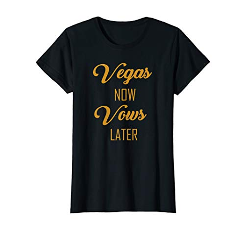 Womens Vegas Now Vows Later Las Vegas Wedding T Shirt (Rio Las Vegas Early Check In Time)