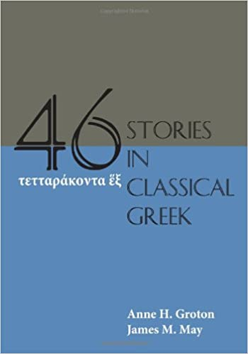 Forty-Six Stories in Classical Greek, Groton, Anne H.; May, James M.