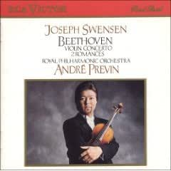Joseph Swensen - Beethoven Violin Concerto; 2 Romances / Royal Philharmonic Orchestra / Previn (RCA Red Seal)