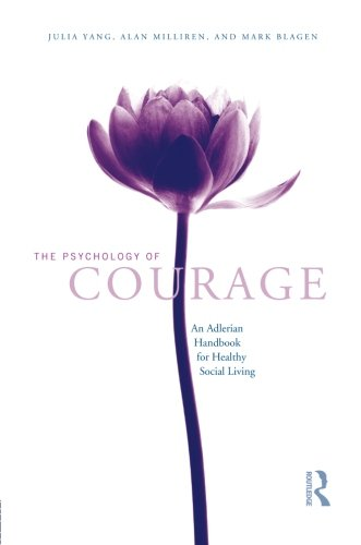 The Psychology of Courage: An Adlerian Handbook for Healthy Social Living