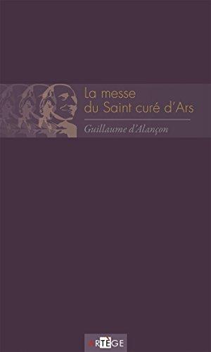 La messe du saint curé d'Ars (French Edition) by [d'Alançon, Guillaume]