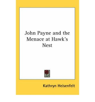 Download John Payne and the Menace at Hawk's Nest (Paperback) - Common ebook