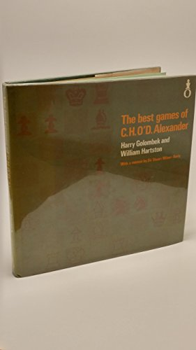 Best Games of C.H.O. Alexander (Oxford chess books) by Golombek, Harry, etc. (1976) Hardcover