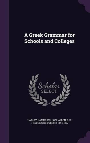 Read Online A Greek Grammar for Schools and Colleges pdf