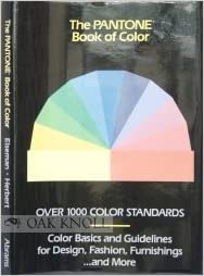 The Pantone Book of Color Over 1000 Color Standards : Color Basics ...