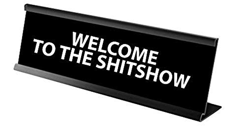 Trenz Shirt Company Funny Welcome to The Sh!tshow Engraved Black Silver Name Plate/Plaque for Desk ()