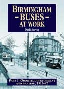 Birmingham Buses: Growth, Development and a War, 1912-46 Pt. 1 (Road Transport Heritage)