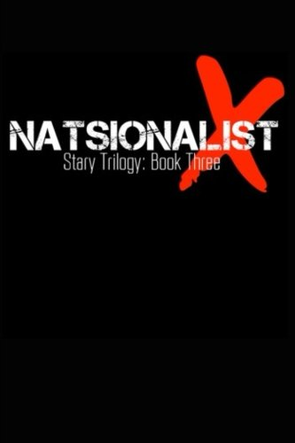 Natsionalist: Stary Trilogy Book Three (Volume 3) pdf