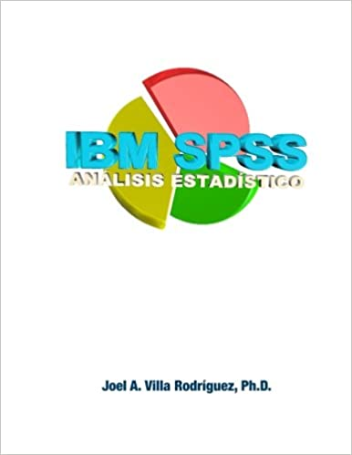 IBM SPSS: analisis estadistico (Spanish Edition): Dr. Joel A. Villa Rodríguez: 9781500374020: Amazon.com: Books