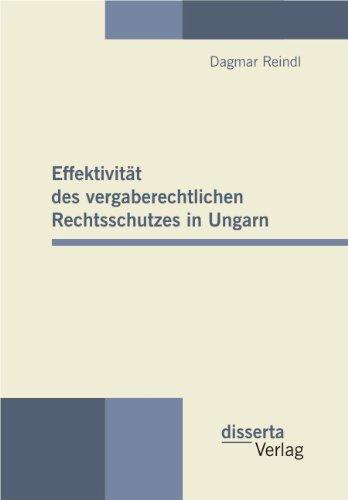 Effektivitat des vergaberechtlichen Rechtsschutzes in Ungarn  [Reindl, Dagmar] (Tapa Blanda)