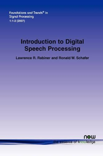 An Introduction to Digital Speech Processing (Foundations and Trends in Signal Processing,)