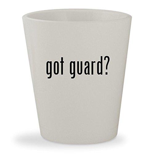 got guard? - White Ceramic 1.5oz Shot Glass
