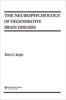 The Neuropsychology of Degenerative Brain Diseases