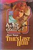 Front cover for the book Time's Lost Hero by Bruce Tanton