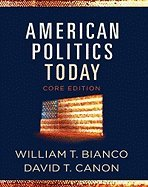 American Politics Today by Bianco,William T.; Canon,David T.. [2009] Paperback