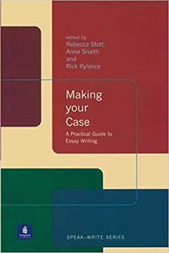 Amazoncom Making Your Case A Practical Guide To Essay Writing  Amazoncom Making Your Case A Practical Guide To Essay Writing Speak Write Series  Rebecca Stott Anna Snaith Rick Rylance  Books Persuasive Essay Thesis also Cheaper Business Plan Blue Cross Highmark  Essay For Science