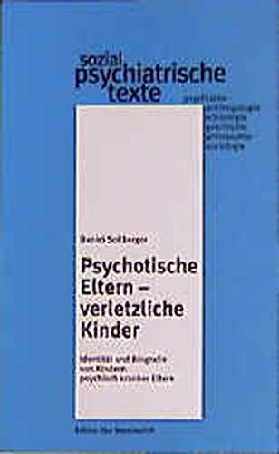 Sozialpsychiatrische Texte Bd.3 Psychotische Eltern Verletzliche Kinder