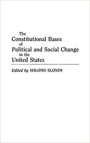 The Constitutional Bases of Political and Social Change in the ...