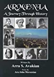 Armenia : J A Journey Through History, Avakian, Arra S., 091691920X