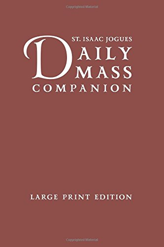 St. Isaac Jogues DAILY MASS COMPANION, 442 pages (White Pages): This permanent Missalette has been approved by the USCCB. ebook