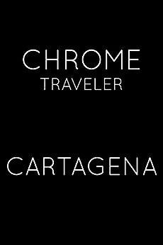 Chrome Traveler - Guide to Cartagena by [Traveler, Chrome]