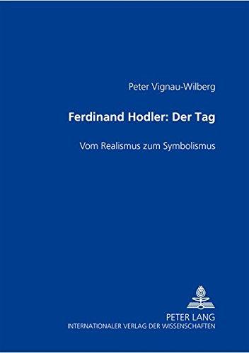 Ferdinand Hodler- «Der Tag»: Vom Realismus zum Symbolismus (German Edition)