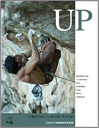 Descargar Torrents Up. European Climbing Report 2006. Annuario Di Alpinismo Europeo. Ediz. Inglese Fariña PDF