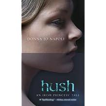 Hush( An Irish Princess' Tale)[HUSH][Mass Market Paperback]
