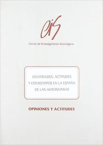 Identidades, actitudes y estereotipos en la España de las ...