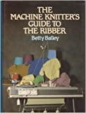 img - for The Machine Knitter's Guide to the Ribber book / textbook / text book
