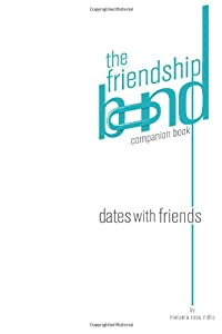 Dates with Friends: The Friendship Bond companion book