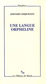 Une langue orpheline par Bernard Cerquiglini
