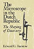 img - for The Microscope in the Dutch Republic: The Shaping of Discovery book / textbook / text book