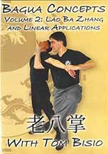 Bagua Concepts Volume 2: Lao Ba Zhang and Linear Applications