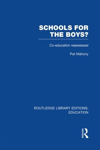 Schools for the Boys?: Co-education reassessed by Mahony Pat (2014-02-16) Paperback