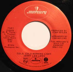 - JERRY LEE LEWIS - cold, cold morning light MERCURY 73491 (45 vinyl single record)