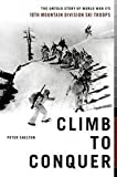 img - for Climb To Conquer: The Untold Story Of World War II's 10th Mountain Division Ski Troups by Peter Shelton (2003-08-02) book / textbook / text book