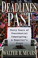 Deadlines Past My 40 Years of Presidential Campaigning A Reporters Story (Hardcover, 2003) pdf epub