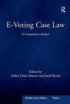 Download E-Voting Case Law : A Comparative Analysis(Hardback) - 2015 Edition pdf