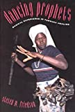 Dancing Prophets : Musical Experience in Tumbuka Healing, Friedson, Steven M., 0226265013