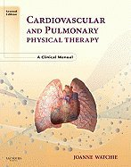 Cardiovascular & Pulmonary Physical Therapy: A Clinical Manual, 2ND EDITION