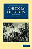 A History of Cyprus 4 Volume Set (Cambridge Library Collection - History)