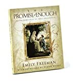 The Promise of Enough : Seven Principles of True Abundance, Freeman, Emily, 1606411438